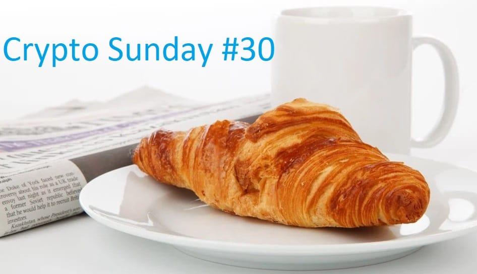 Crypto Sunday #30