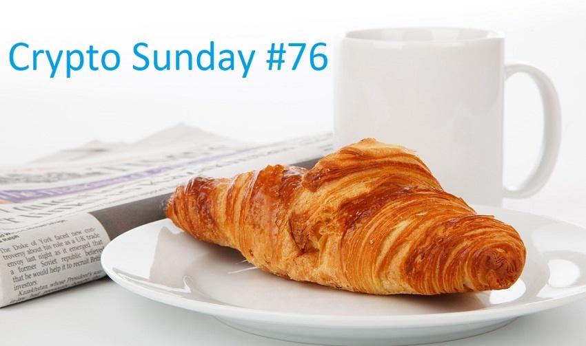 Crypto Sunday #76 – Récap de l